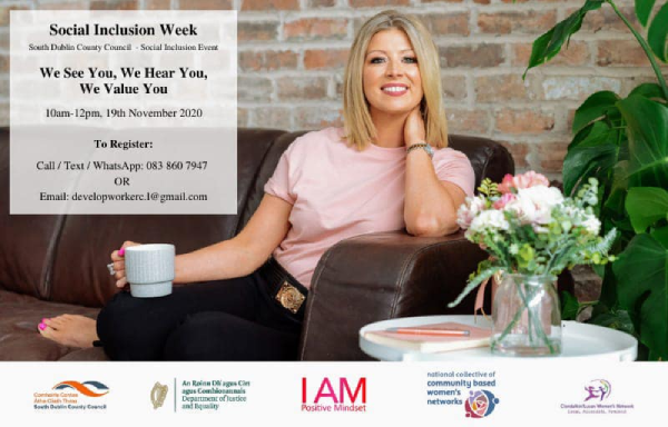 zoom workshop We See You, We Hear you, We Value You with Nicola Connolly-Byrne from I Am Positive Mindset as part of South Dublin County Council Social Inclusion Festival