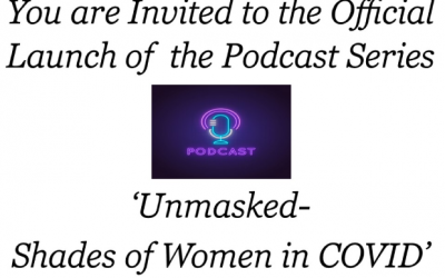 New Podcast Series – Unmasked: Shades of Women During COVID-19