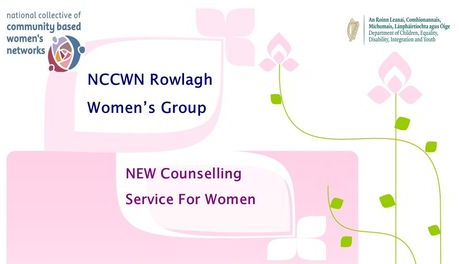 NCCWN Rowlagh Women's Group Confidential Counselling Service for Women