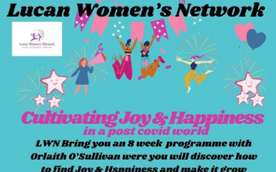 NCCWN Lucan Women's Network – Cultivating Joy & Happiness in a Post Covid World